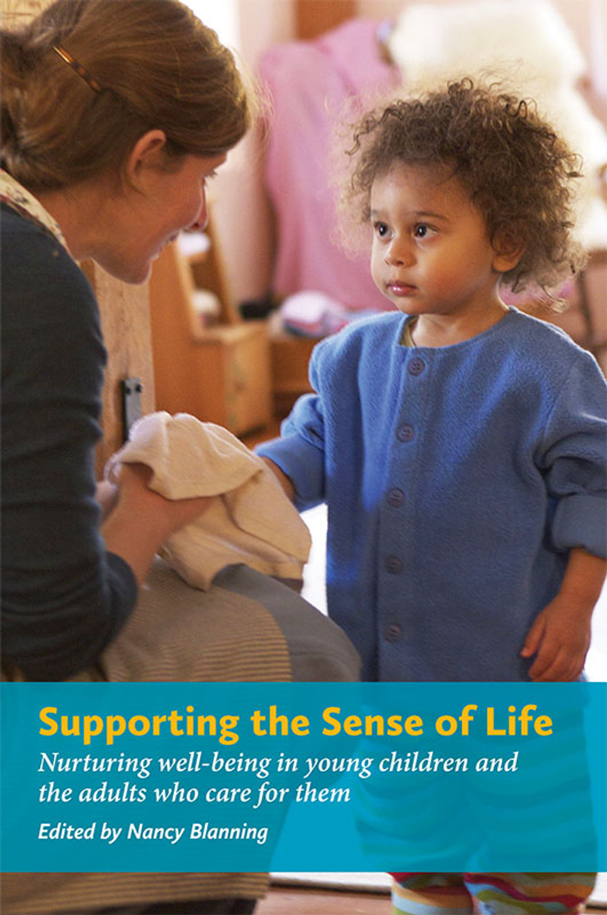 Supporting the Sense of Life: Nurturing well-being in young children and the adults who care for them