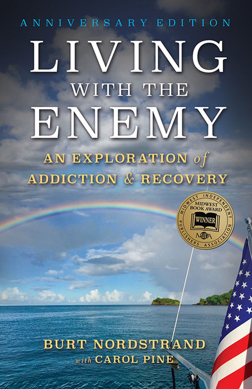 Living with the Enemy: An Exploration of Addiction & Recovery (Anniversary Edition)