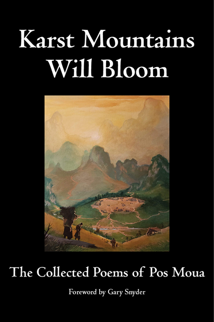 Karst Mountains Will Bloom: The Collected Poems of Pos Moua