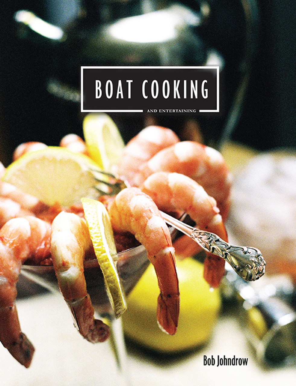 Boat Cooking and Entertaining