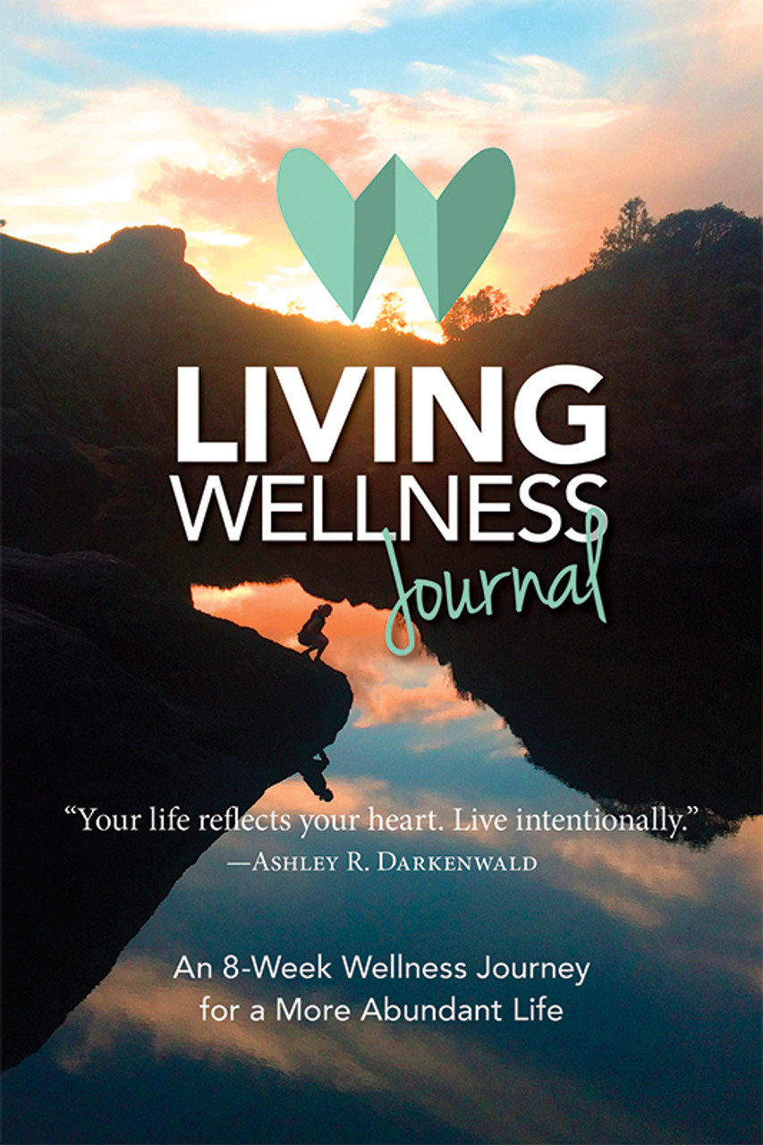 Living Wellness Journal: An 8-Week Wellness Journey for a More Abundant Life