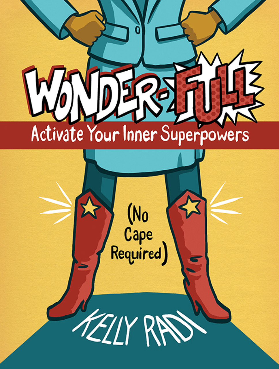 Wonder-Full: Activate Your Inner Superpowers—No Cape Required