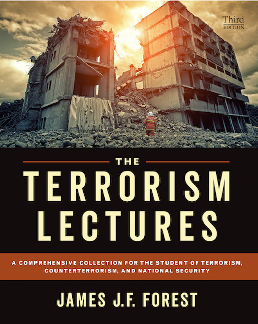 The Terrorism Lectures, 3rd ed.: A Comprehensive Collection for the Student of Terrorism, Counterterrorism, and National Security