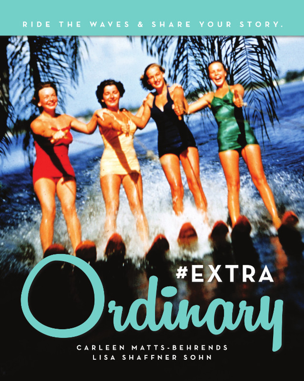#EXTRAOrdinary: Ride the Waves & Share Your Story