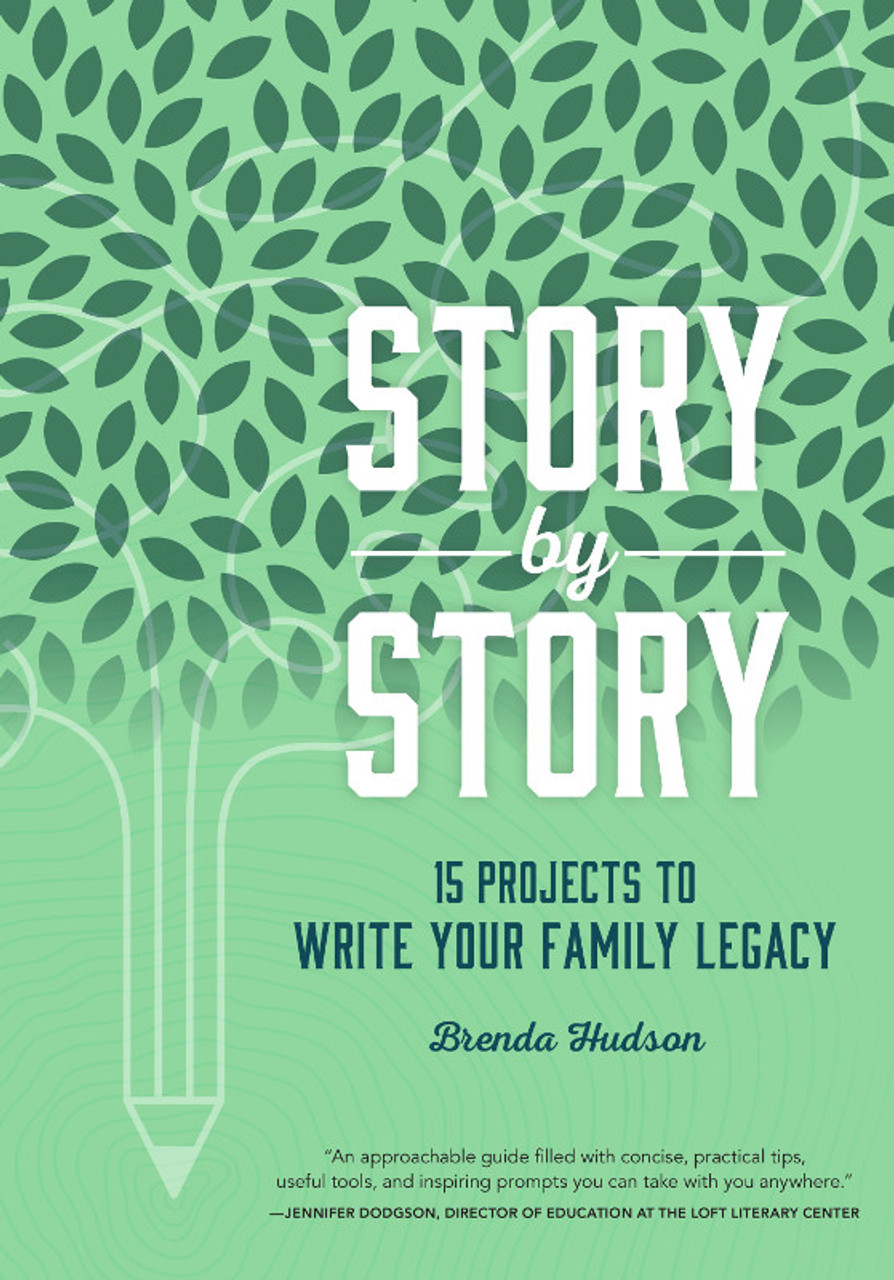 Story by Story: 15 Projects to Write Your Family Legacy
