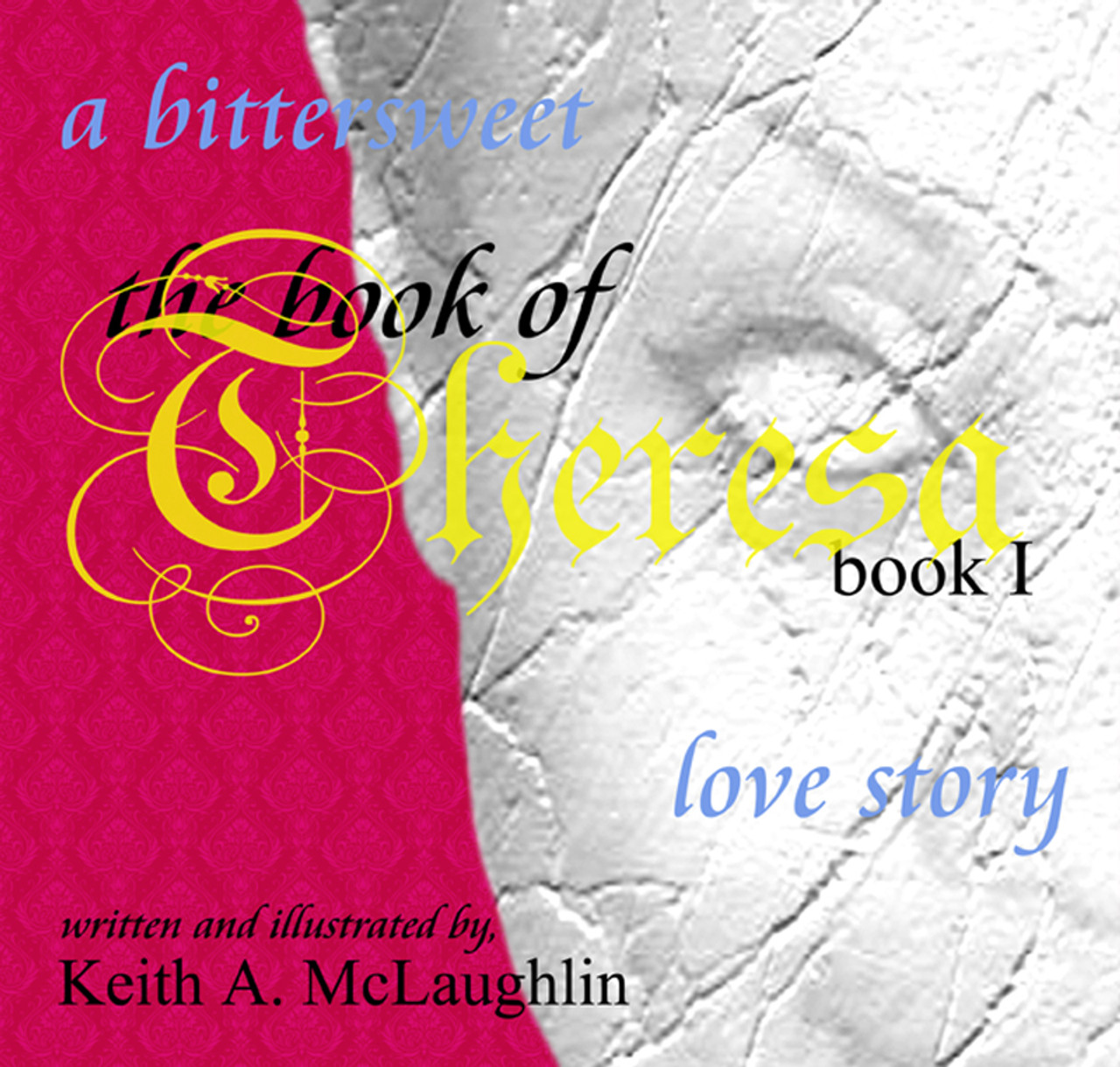 the book of Theresa: book I: a bittersweet love story