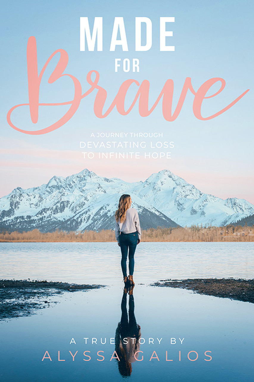 Made for Brave: A Journey Through Devastating Loss to Infinite Hope