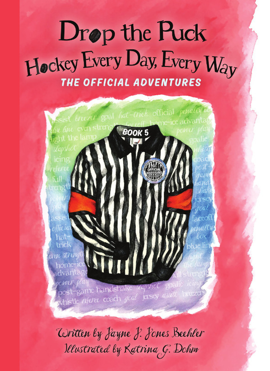 Drop the Puck: Hockey Every Day, Every Way