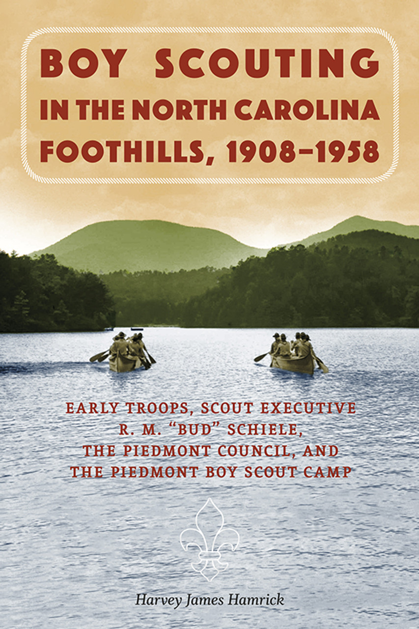 Boy Scouting in the North Carolina Foothills, 1908–1958