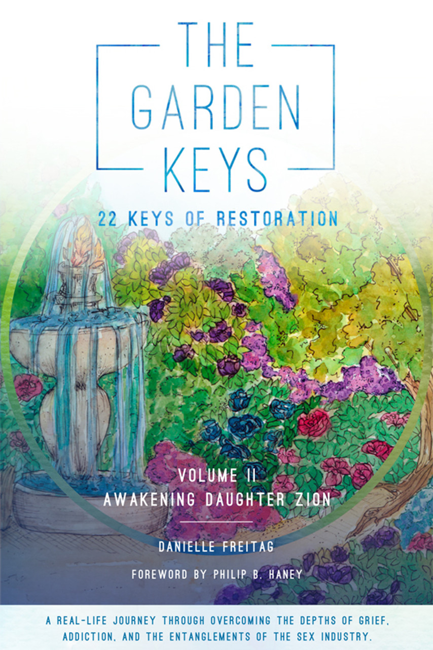 The Garden Keys - 22 Keys of Restoration: Volume 2 - Awakening Daughter Zion