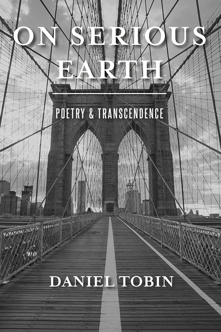 On Serious Earth: Poetry & Transcendence