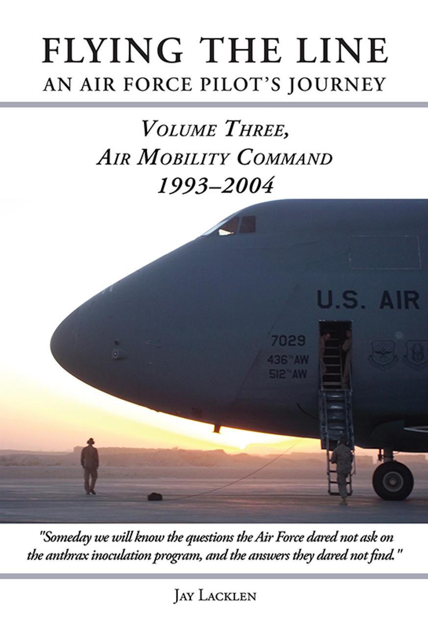 Flying the Line, an Air Force Pilot's Journey: Air Mobility Command, 1993-2004