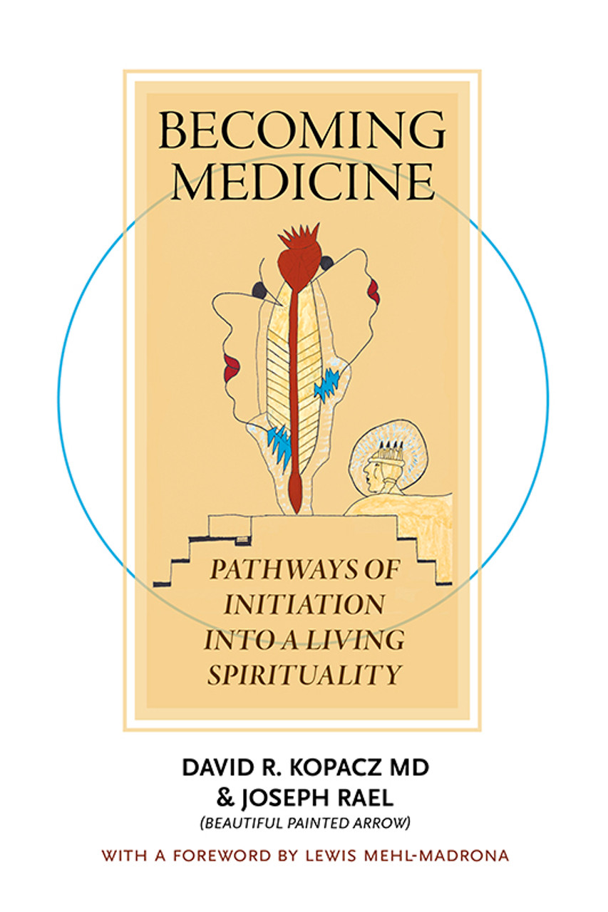 Becoming Medicine: Pathways of Initiation into a Living Spirituality  (Black and White edition)