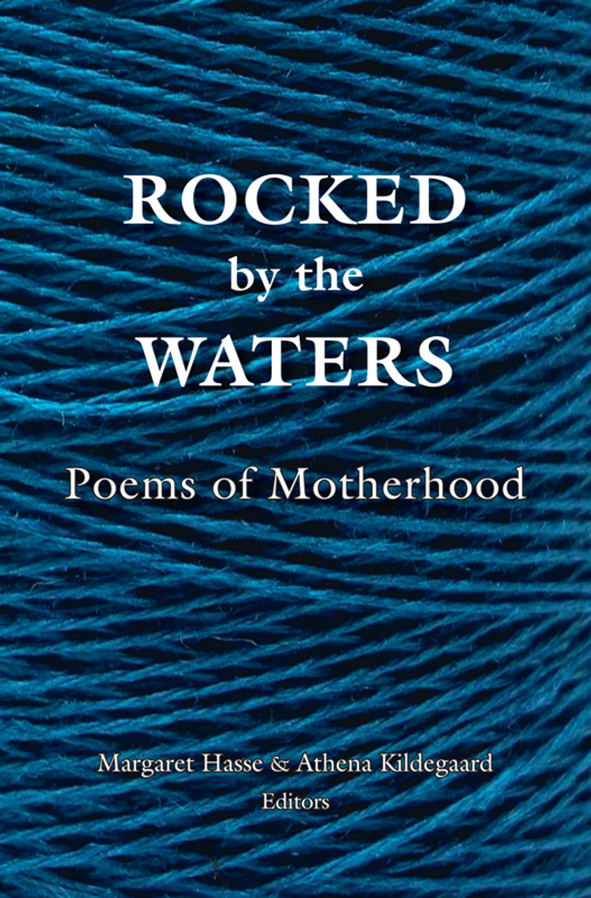 Rocked by the Waters: Poems of Motherhood
