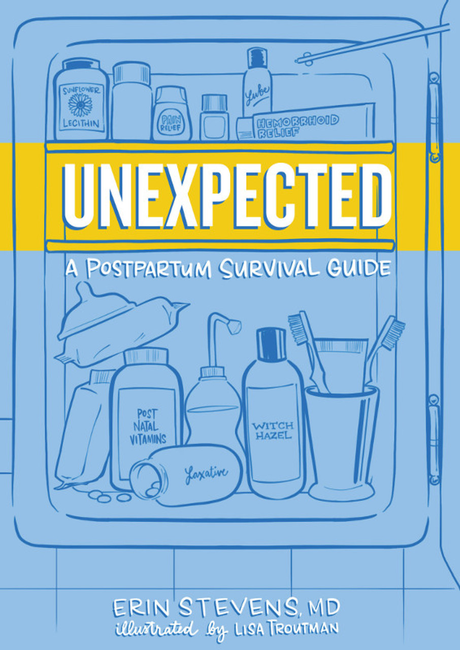 Unexpected:  A Postpartum Survival Guide