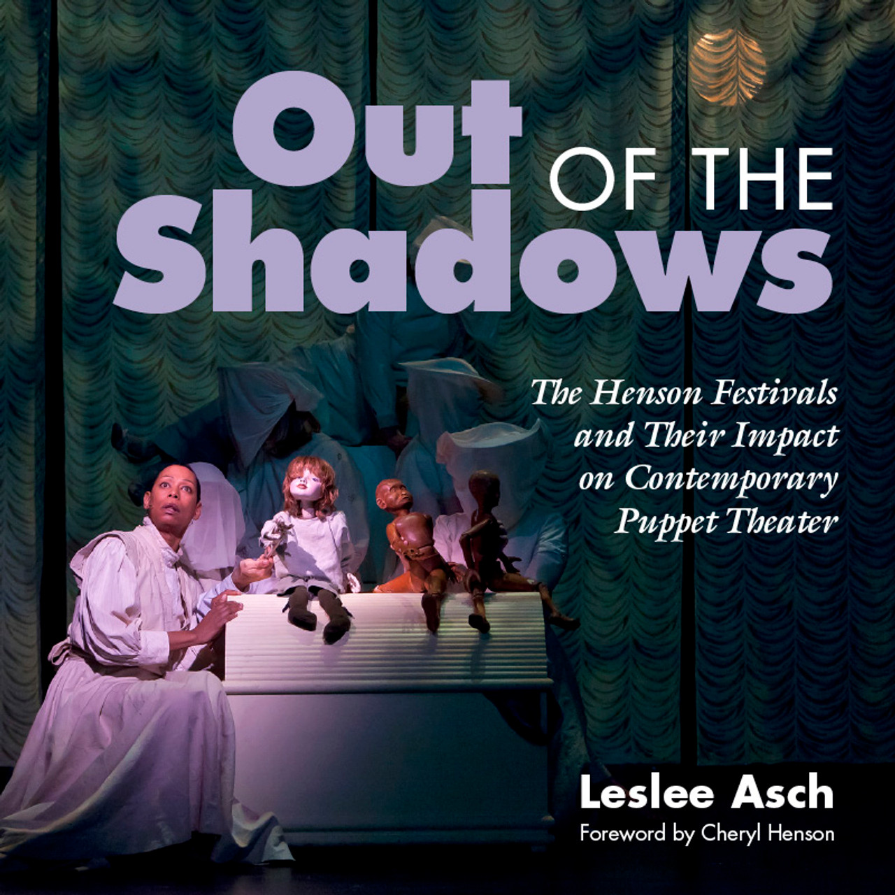 Out of the Shadows: The Henson Festivals and Their Impact on Contemporary Puppet Theater