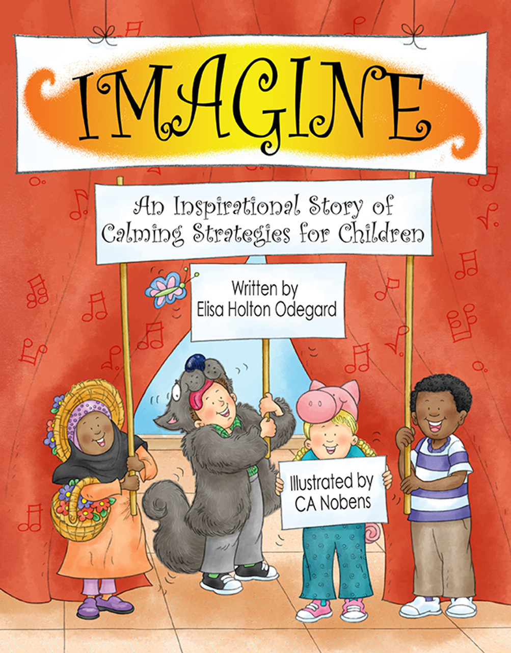 IMAGINE: An Inspirational Story of Calming Strategies for Children