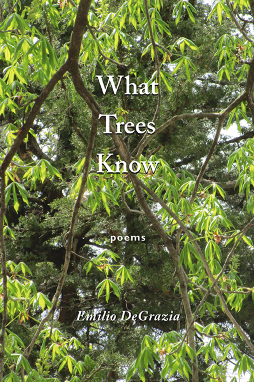 What Trees Know: poems