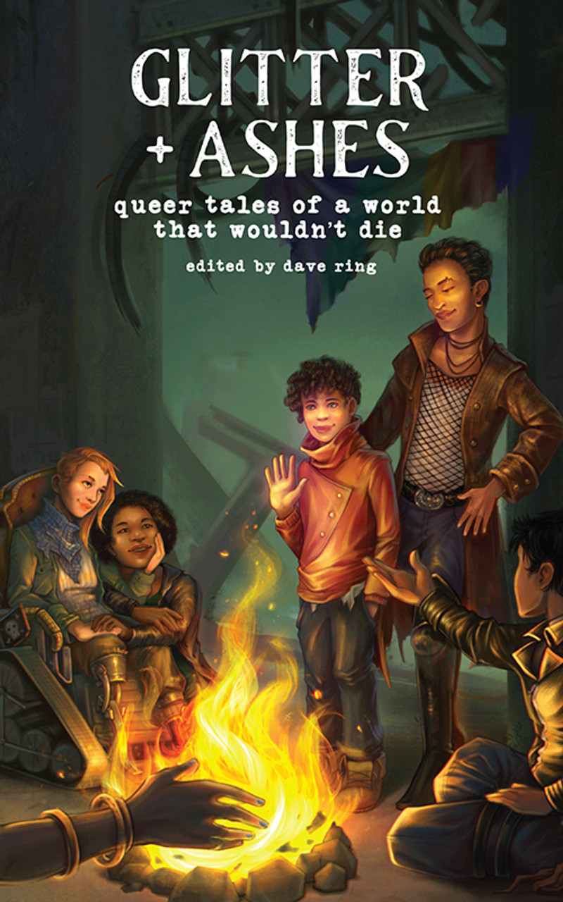 Glitter + Ashes:  Queer Tales of a World That Wouldn't Die