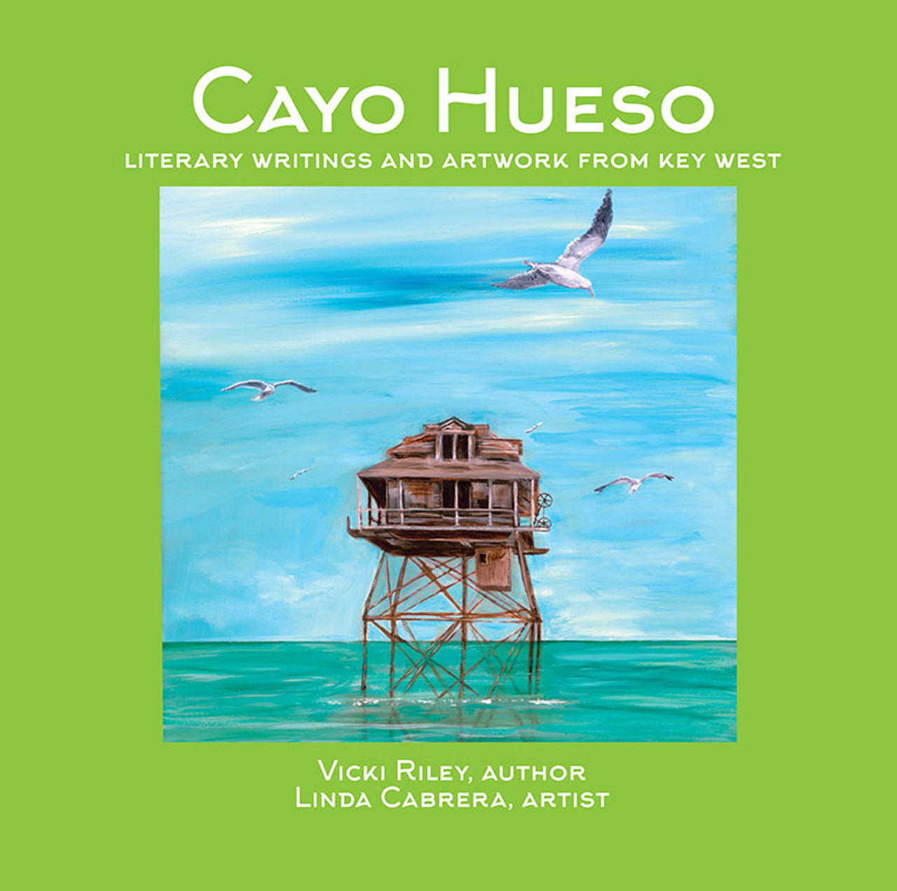 Cayo Hueso: Literary Writings and Artwork from Key West