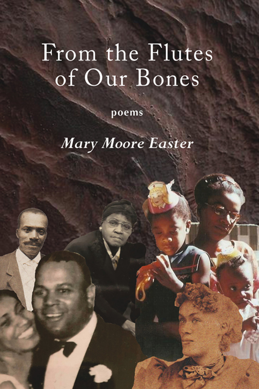 From the Flutes of Our Bones Subtitle: poems