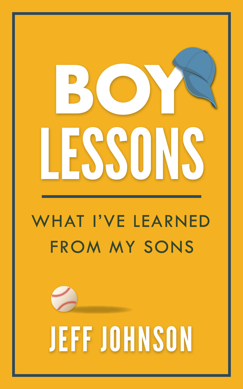 Boy Lessons: What I've Learned From my Sons