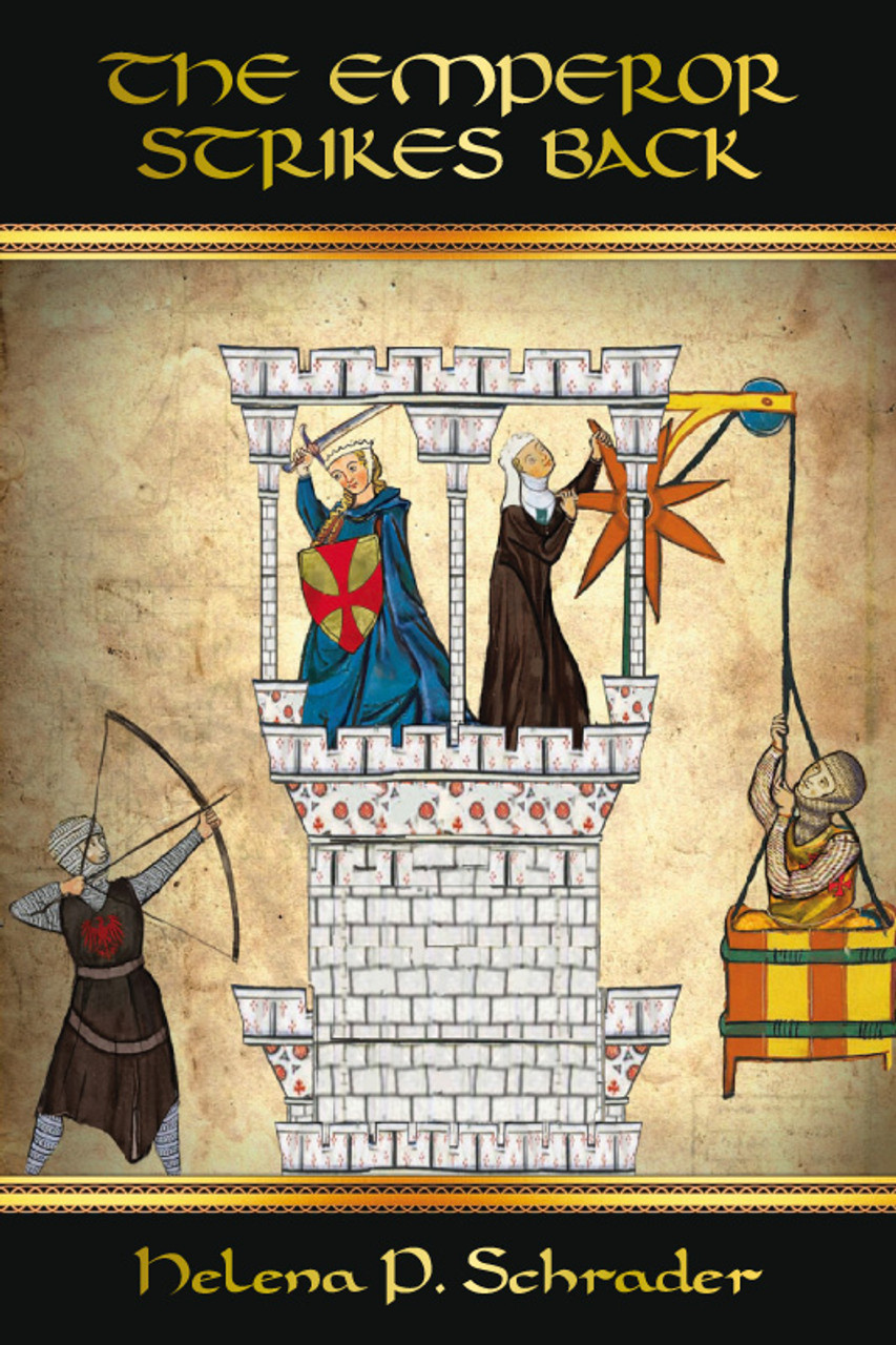 The Emperor Strikes Back: Frederick II's War against his Vassals, Book II of Rebels of Outremer Series