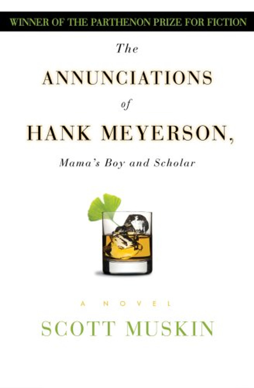 The Annunciations of Hank Meyerson -  Mama's Boy and Scholar