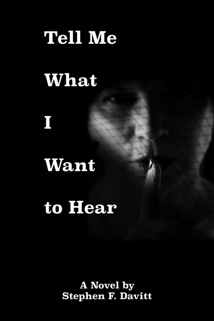 Tell Me What I Want to Hear