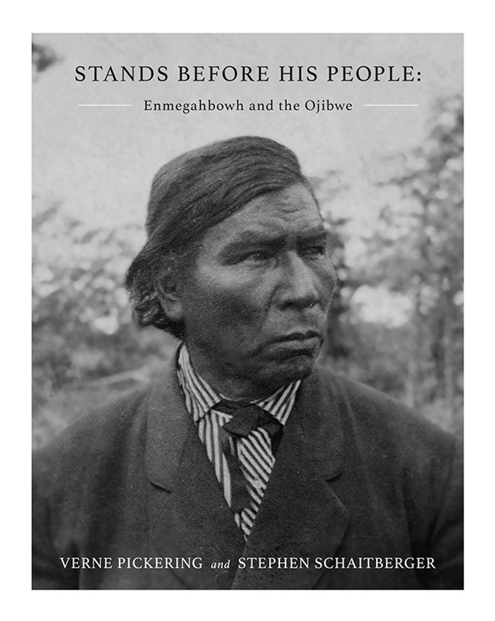 Stands Before His People: Enmegahbowh and the Ojibwe