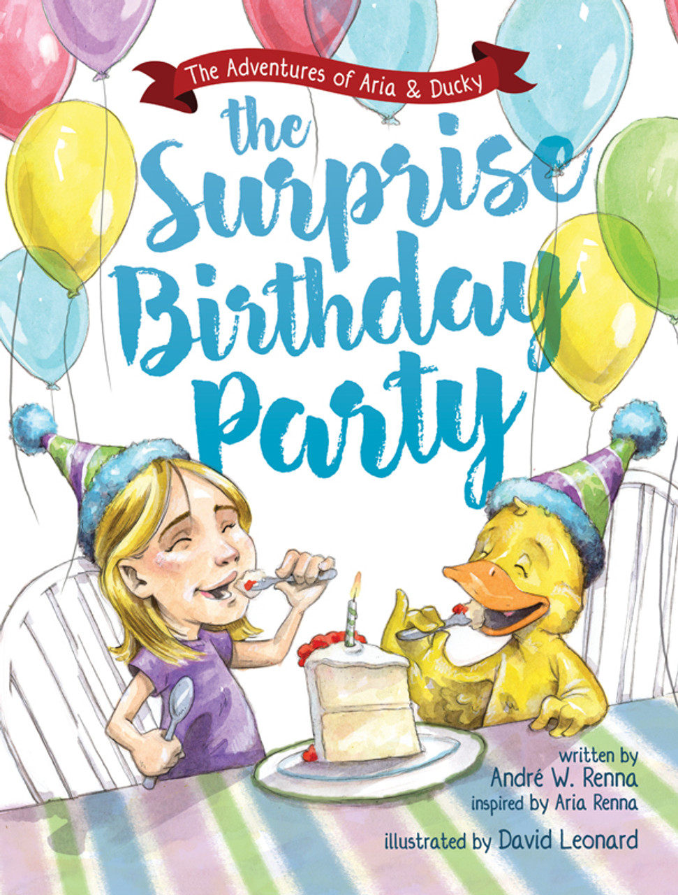The Surprise Birthday Party: The Adventures of Aria and Ducky