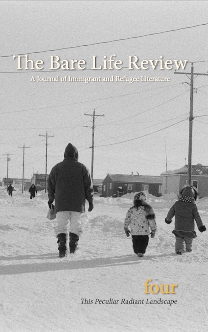 This Peculiar Radiant Landscape: The Climate Issue from The Bare Life Review: A Journal of Immigrant and Refugee Literature