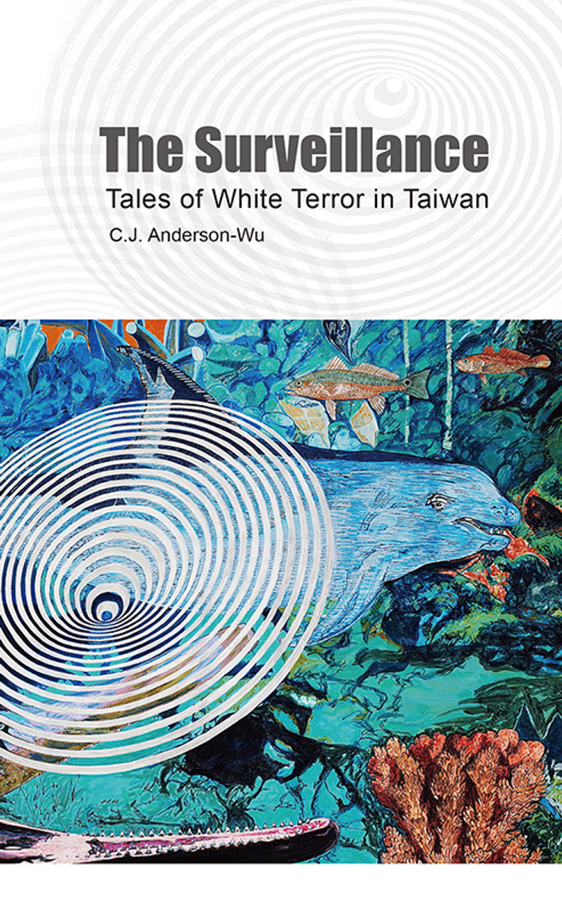 The Surveillance: Tales of White Terror in Taiwan