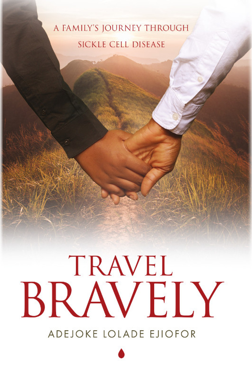 Travel Bravely: A Family's Journey through Sickle Cell Disease