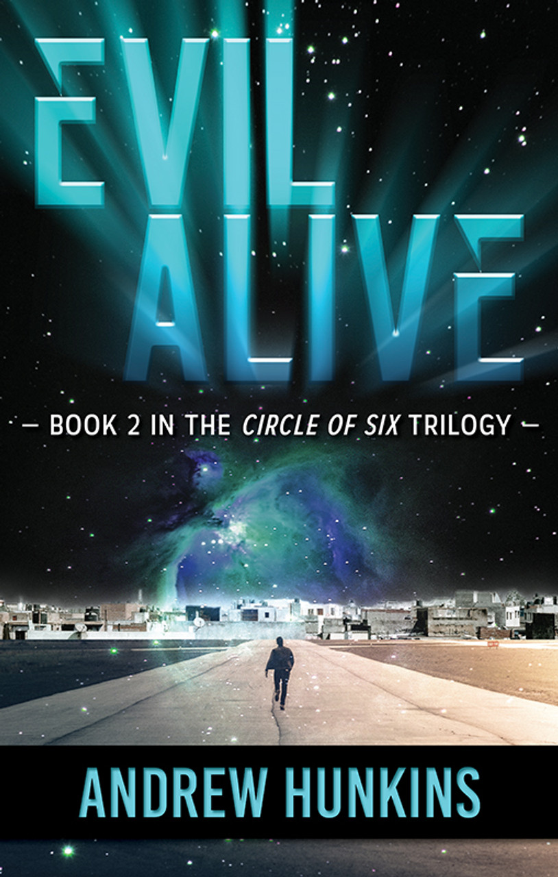 Evil Alive: Book 2 in the Circle of Six Series