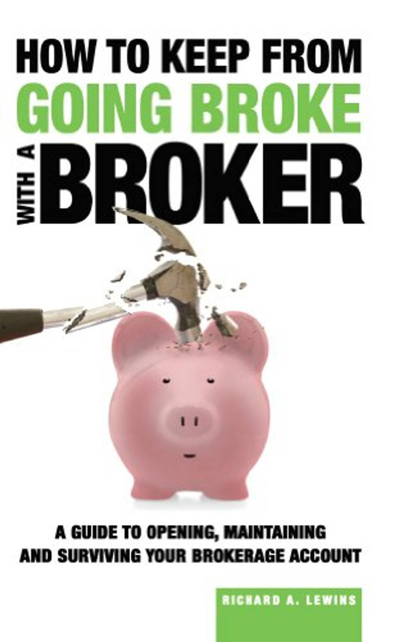 How to Keep From Going Broke with a Broker