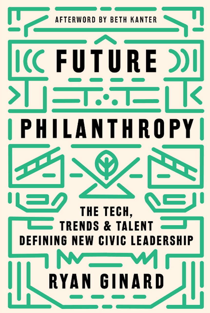 Future Philanthropy: The Tech, Trends & Talent Defining New Civic Leadership