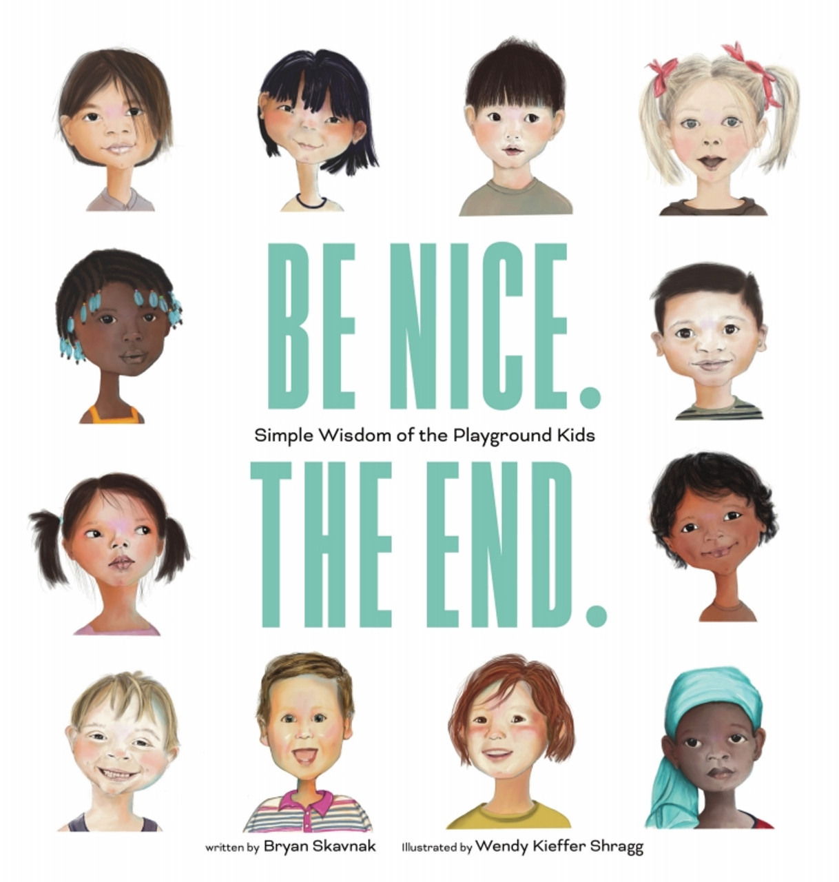 Be Nice. The End.  Simple Wisdom of the Playground Kids