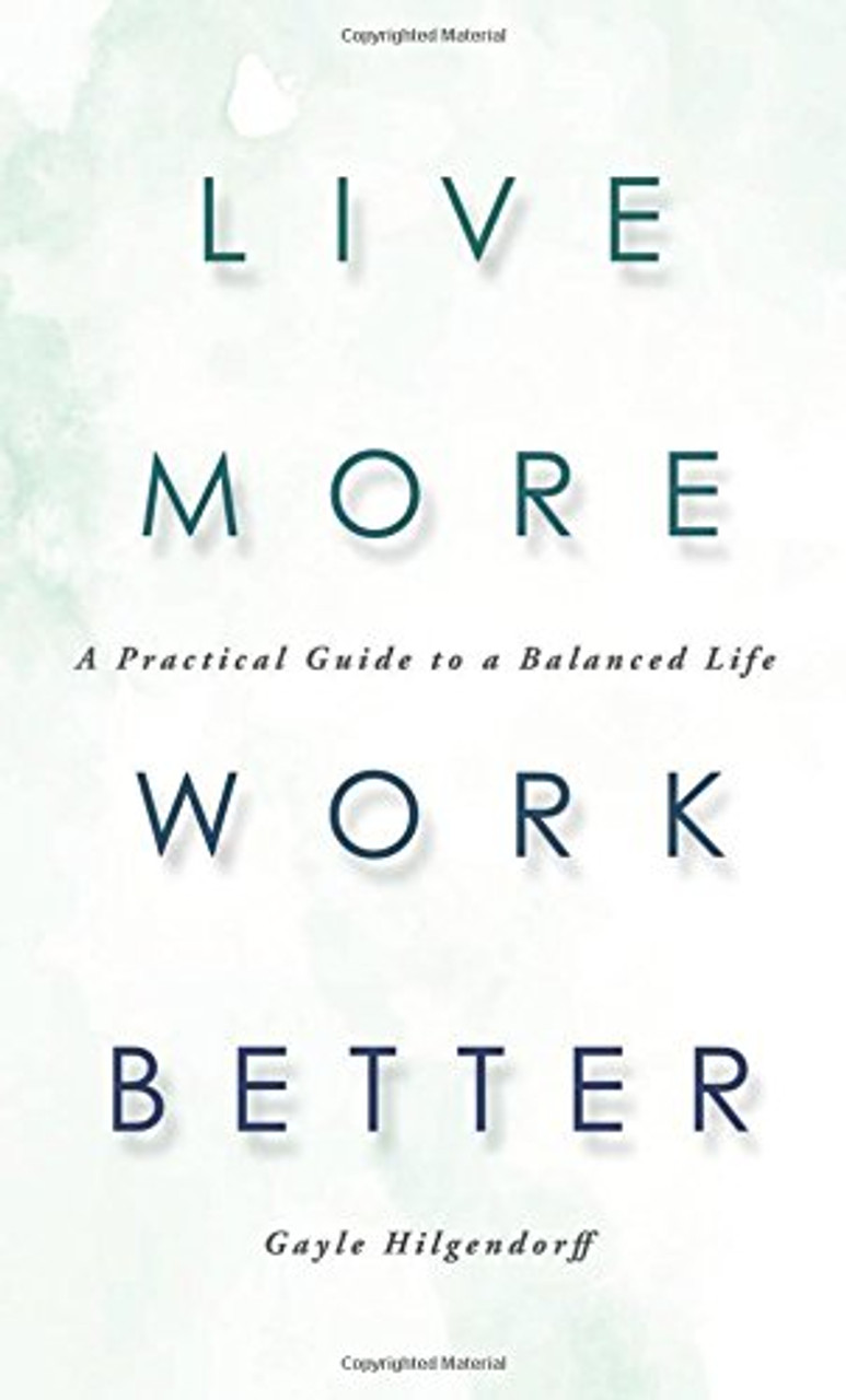 Live More  Work Better