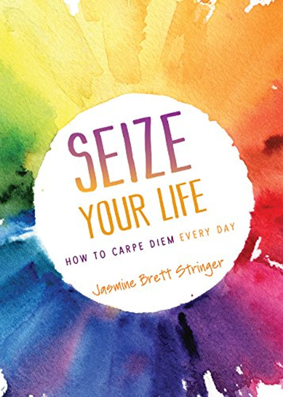 Seize Your Life