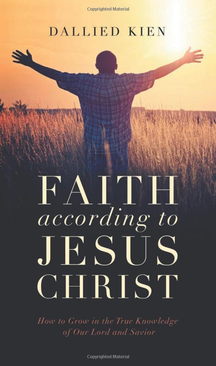 Faith According to Jesus Christ