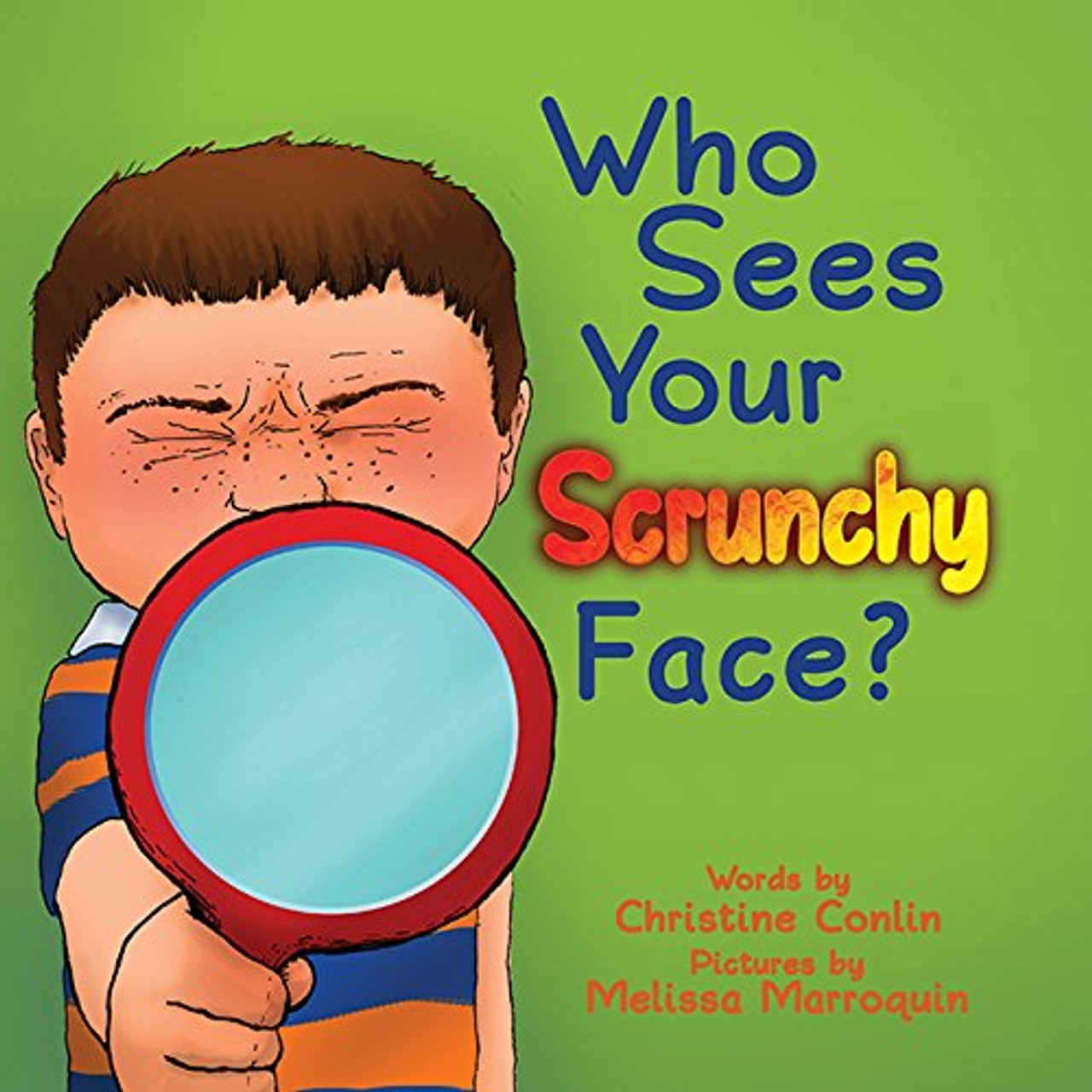 Who Sees Your Scrunchy Face?