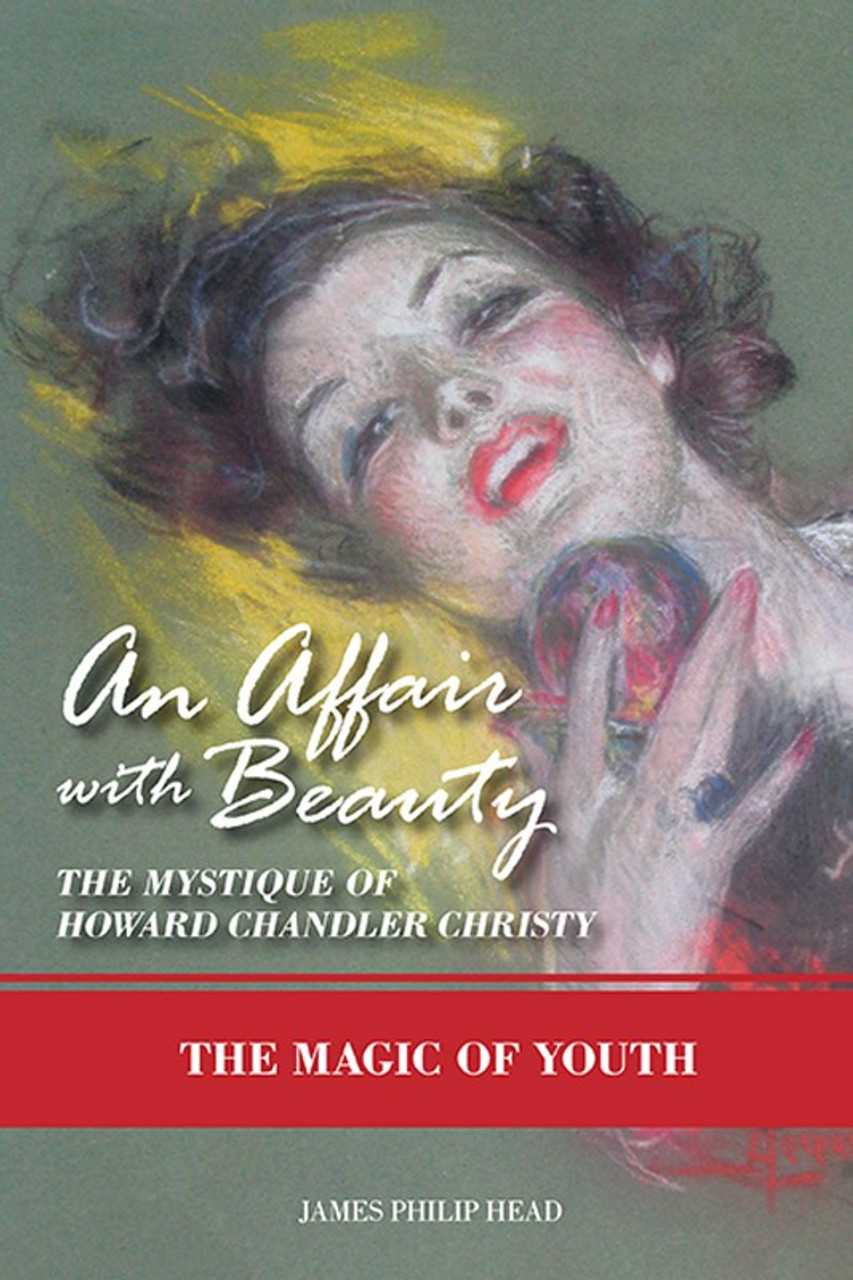 An Affair with Beauty—The Mystique of Howard Chandler Christy