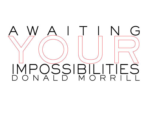 Awaiting Your Impossibilities