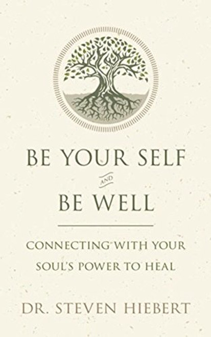 Be Your Self and Be Well