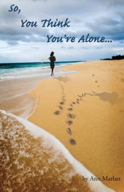 So,  You Think You're Alone