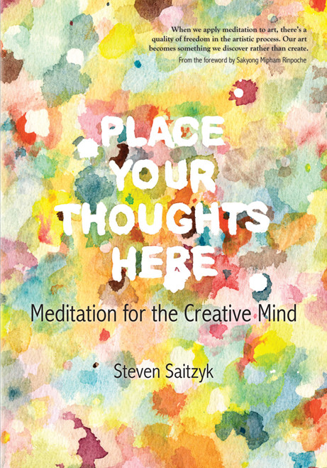 Place Your Thoughts Here: Meditation for the Creative Mind