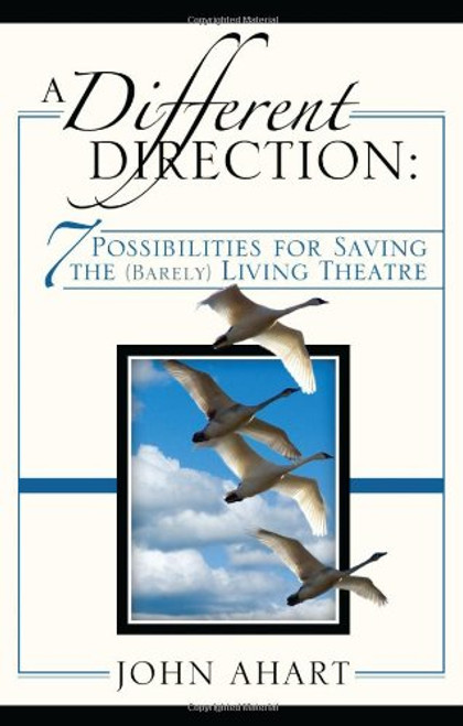 A Different Direction: 7 Possibilities for Saving the (Barely) Living Theater