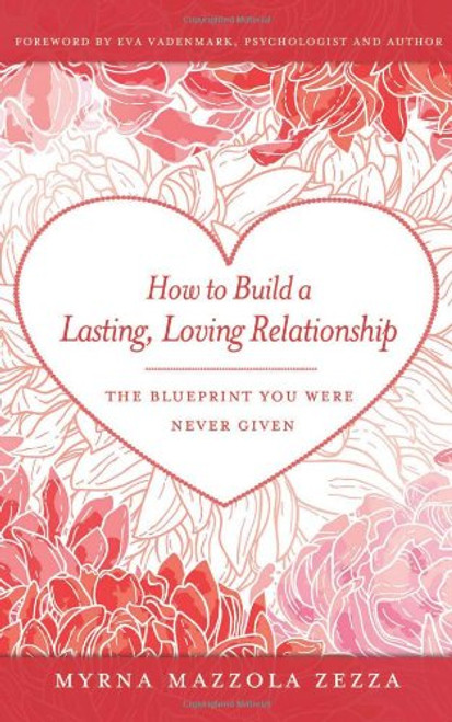 How to Build a Lasting  Loving Relationship