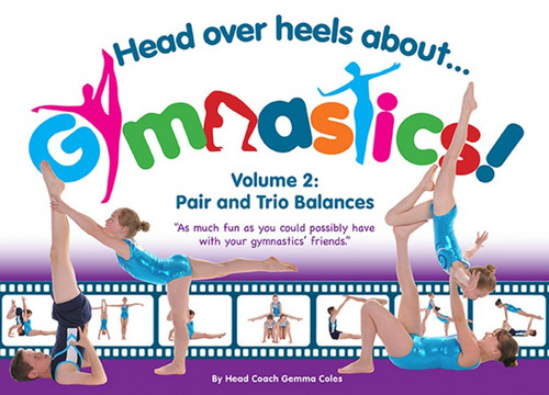 Head Over Heels About Gymnastics! Volume 2: Pair and Trio Balances